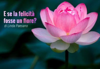 E se la felicità fosse un fiore?